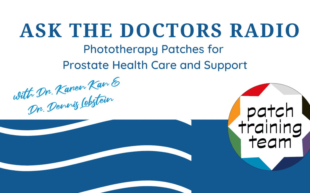 Ask The Doctors Radio: Patching for Prostate Health Care and Support